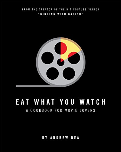 Eat What You Watch: A Cookbook for Movie Lovers de Dovetail