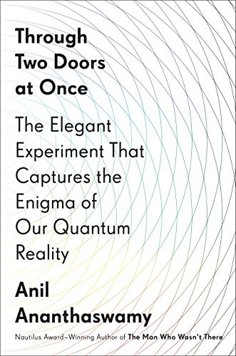 Through Two Doors at Once: The Elegant Experiment That Captures the Enigma of Our Quantum Reality de Dutton