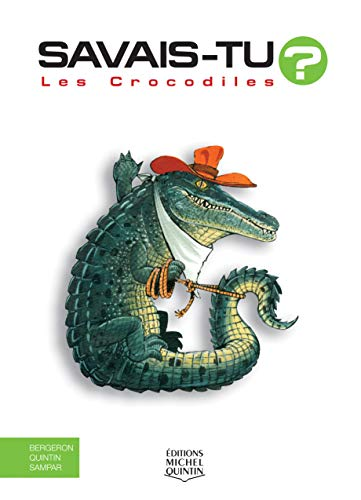 Savais-tu - Les crocodiles de EDITIONS MICHEL QUINTIN
