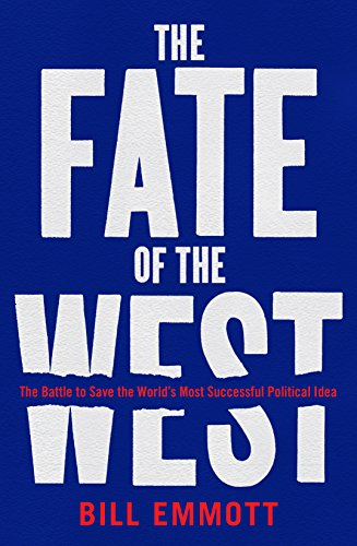 The Fate of the West: The Battle to Save the World's Most Successful Political Idea de Economist Books