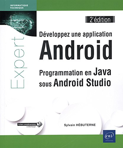 Développez une application Android - Programmation en Java sous Android Studio (2e édition) de Editions ENI