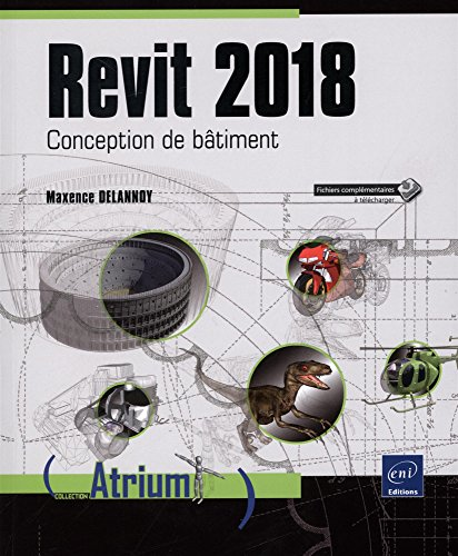 Revit 2018 - Conception de bâtiment de Editions ENI