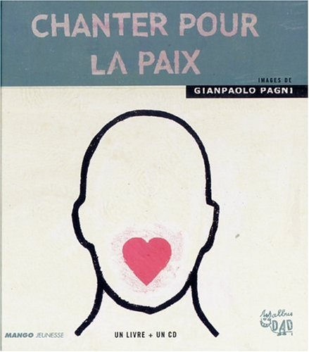 Chanter pour la paix (1CD audio) de Editions Mango