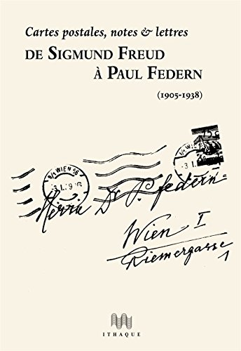 De Sigmund Freud à Paul Federn: Cartes postales, notes et lettres de Les Éditions d'Ithaque