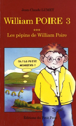 William Poire 3, Les pépins de William de Editions du Petit Pavé