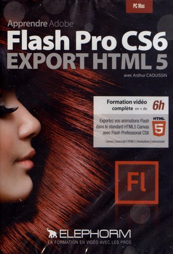 Apprendre Adobe Flash Pro CS6 - Export HTML 5 (Arzhur Caouissin) Formation vidéo complète en + de 6h. Exportez vos animations Flash dans le standard HTML5 Canvas avec Flash Professional CS6. Dvd-rom PC-Mac. de Elephorm