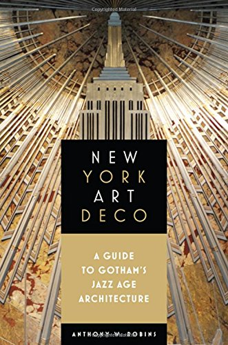 New York Art Deco: A Guide to Gotham's Jazz Age Architecture de Excelsior Editions