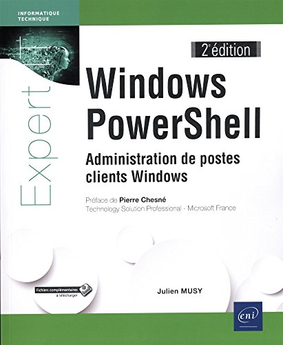 Windows PowerShell - Administration de postes clients Windows (2e édition) de Expert IT