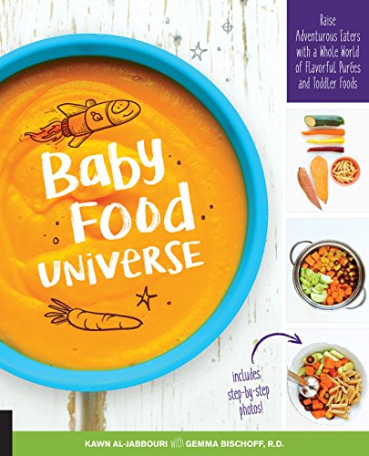 Baby Food Universe: Raise Adventurous Eaters With a Whole World of Flavorful Purées and Toddler Foods de Fair Winds Press