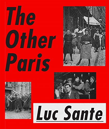 Luc Sante the other Paris de Farrar Straus & Giroux Inc