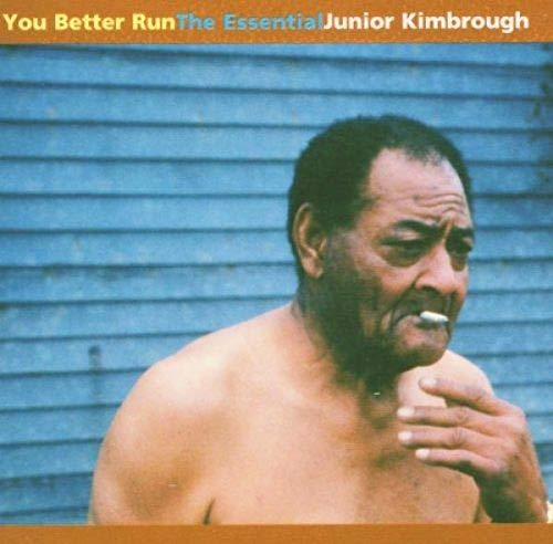 You Better Run : The Essential JK de Fat Possum