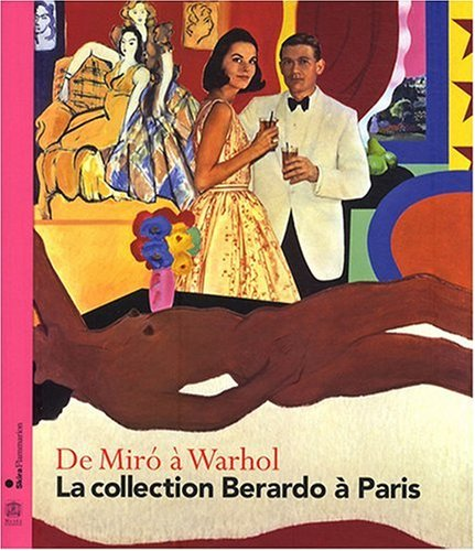 La collection Berardo à Paris : De Miro à Warhol de Flammarion