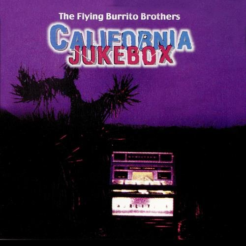 California Jukebox de Flying Burrito Brothers