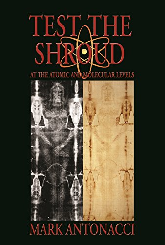 Test the Shroud: At the Atomic and Molecular Levels de LE Press, LLC