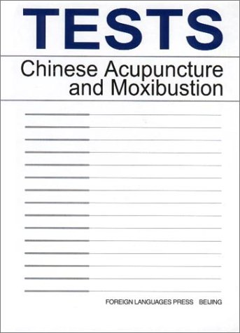 Tests Chinese Acupuncture and Moxibustion de Foreign Languages Press,China