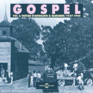 Gospel Vol. 3 : Guitar Evangelists & Bluesmen 1927 de Fremeaux