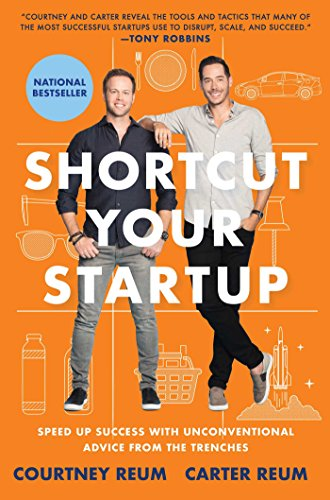 Shortcut Your Startup: Speed Up Success with Unconventional Advice from the Trenches de Gallery/Jeter Publishing