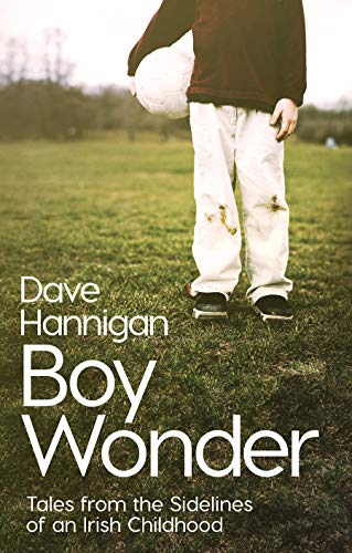 Boy Wonder: Tales from the Sidelines of an Irish Childhood de Gill Books