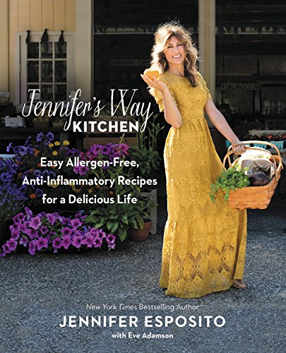 Jennifer's Way Kitchen: Easy Allergen-Free, Anti-Inflammatory Recipes for a Delicious Life de Grand Central Life & Style