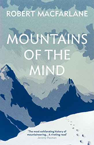 Mountains Of The Mind: A History Of A Fascination de Granta Books