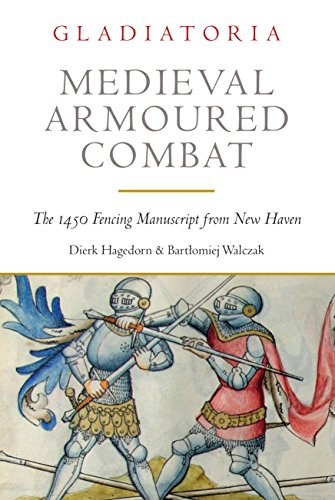 Medieval Armoured Combat: The 1450 Fencing Manuscript from New Haven de Greenhill Books