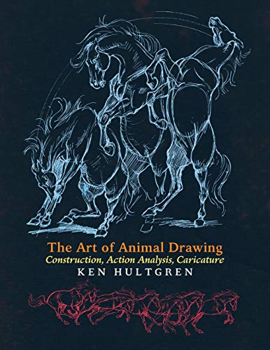 The Art of Animal Drawing: Construction, Action Analysis, Caricature de Greenpoint Books