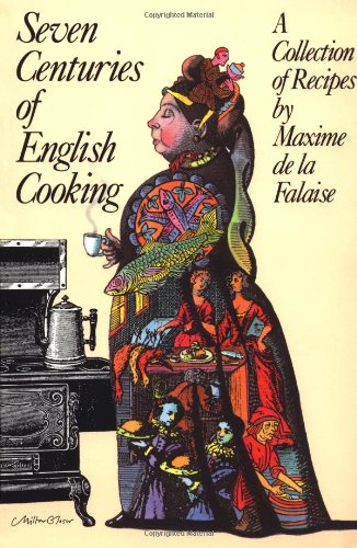 Seven Centuries of English Cooking: A Collection of Recipes de Grove Press / Atlantic Monthly Press