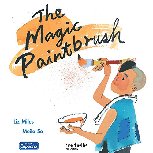 Anglais CM - Collection English Cupcake - Album 5 The Magic Paintbrush - Ed. 2018 de Hachette Éducation