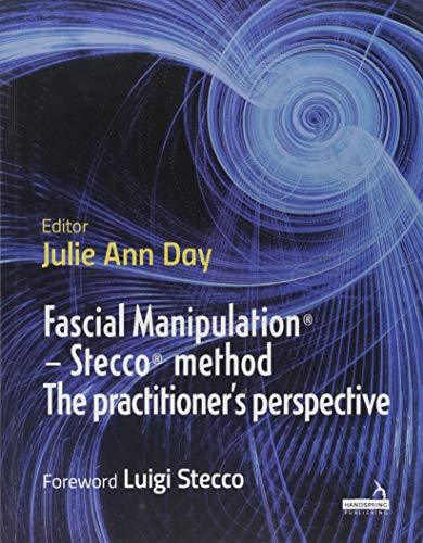 Fascial Manipulation - Stecco Method: The Practitioner's Perspective de Handspring Publishing Limited