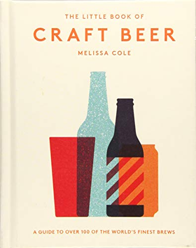 The Little Book of Craft Beer: A Guide to over 100 of the World's Finest Brews de Hardie Grant Books (UK)