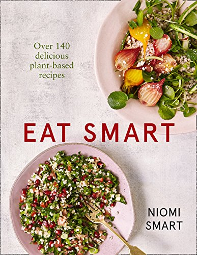 Eat Smart - Over 140 Delicious Plant-Based Recipes de HarperCollins Publishers Ltd