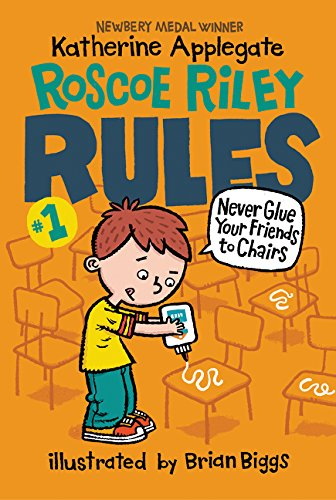 Roscoe Riley Rules #1: Never Glue Your Friends to Chairs de HarperCollins