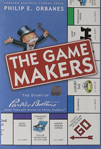 The Game Makers: The Story of Parker Brothers, from Tiddledy Winks to Trivial Pursuit de Harvard Business Review Press