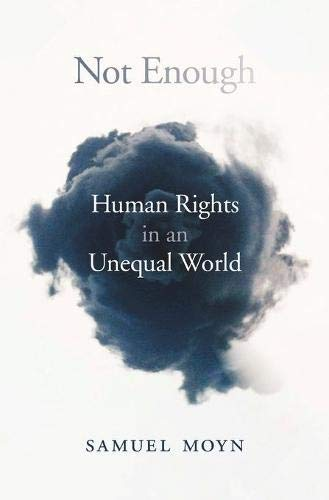 Not Enough: Human Rights in an Unequal World de Harvard University Press