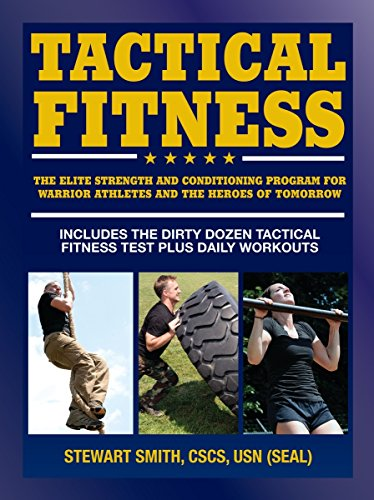 Tactical Fitness: The Elite Strength and Conditioning Program for Warrior Athletes and the Heroes of Tomorrow including Firefighters, Police, Military and Special Forces de Hatherleigh Press