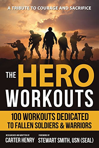 The Hero Workouts: 100 Workouts Dedicated to Fallen Soldiers & Warriors de Hatherleigh Press
