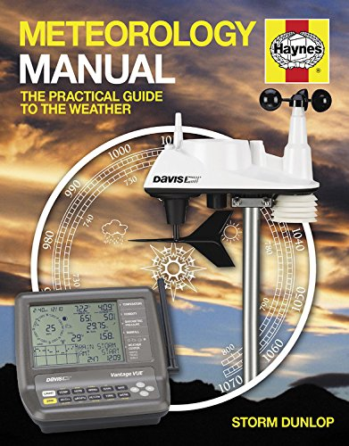Meteorology Manual: The Practical Guide to the Weather de Haynes Publishing
