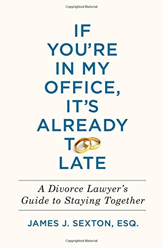 If You're in My Office, It's Already Too Late: A Divorce Lawyer's Guide to Staying Together de Henry Holt & Company