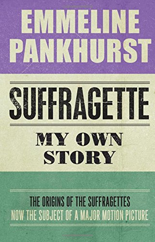 Suffragette: My Own Story de Hesperus Press Ltd