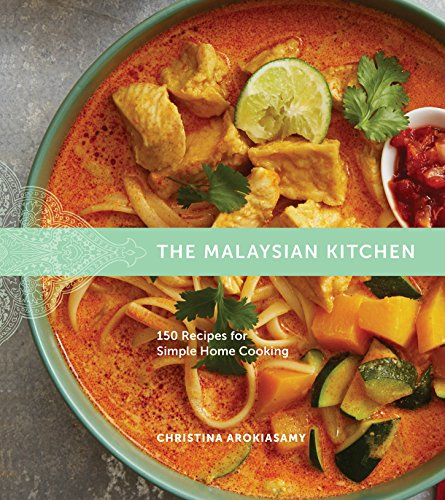 The Malaysian Kitchen: 150 Recipes for Simple Home Cooking de Houghton Mifflin Harcourt