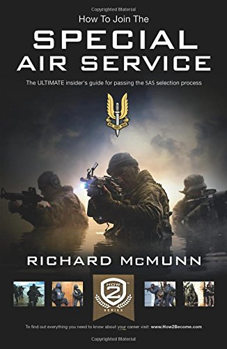 How to Join the Special Air Service: The ULTIMATE insider's guide for passing the SAS selection process de How2Become Ltd