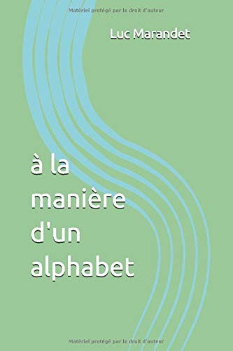 A la manière d'un alphabet de Independently published
