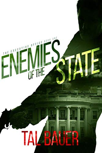Enemies of the State: (The Executive Office #1) Special Edition de Independently published