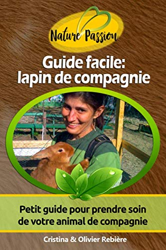 Guide facile: lapin de compagnie: Petit guide pour prendre soin de votre animal de compagnie de Independently published