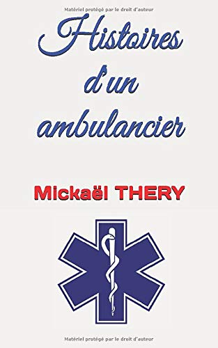 Histoires d'un ambulancier de Independently published