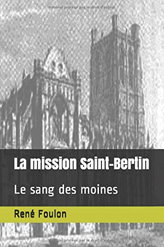 La mission Saint-Bertin: Le sang des moines de Independently published