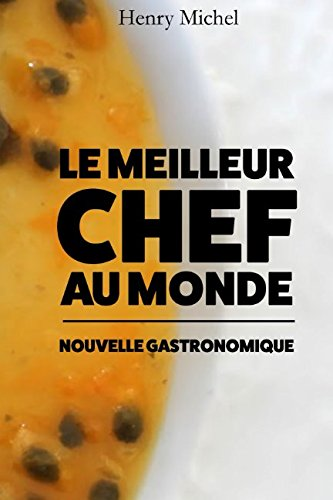 Le Meilleur Chef au Monde de Independently published
