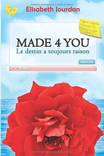 MADE 4 YOU - Le destin a toujours raison de Independently published
