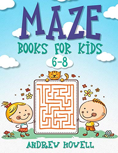 Maze Books For Kids 6-8: Improve Problem Solving, Motor Control, and Confidence for Kids de Independently published