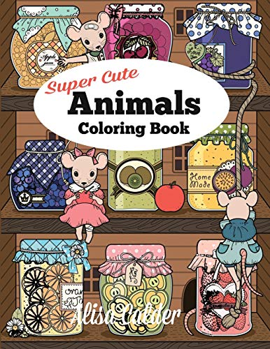 Super Cute Animals Coloring Book: Adorable Kittens, Bunnies, Mice, Owls, Hedgehogs, and More de Independently published